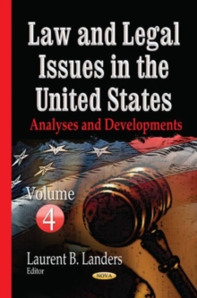 Law & Legal Issues in the United States : Analyses & Developments -- Volume 4, Hardback Book