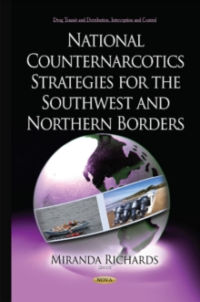 National Counternarcotics Strategies for the Southwest & Northern Borders, Hardback Book
