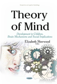 Theory of Mind : Development in Children, Brain Mechanisms & Social Implications, Hardback Book