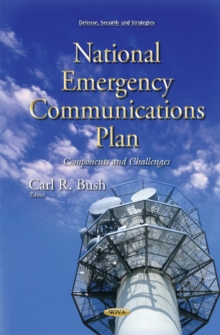 National Emergency Communications Plan : Components & Challenges, Hardback Book