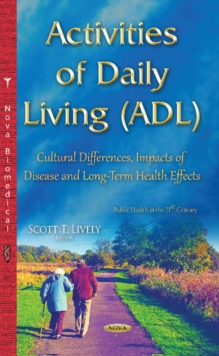 Activities of Daily Living (ADL) : Cultural Differences, Impacts of Disease & Long-Term Health Effects, Paperback Book