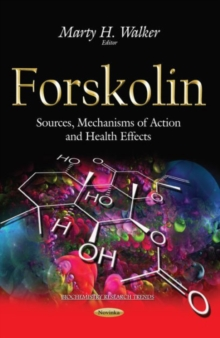 Forskolin : Sources, Mechanisms of Action & Health Effects, Paperback Book