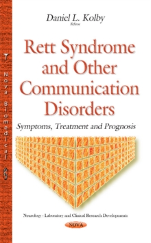 Rett Syndrome & Other Communication Disorders : Symptoms, Treatment & Prognosis, Paperback Book