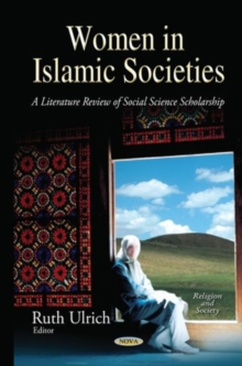 Women in Islamic Societies : A Literature Review of Social Science Scholarship, Hardback Book