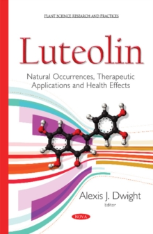 Luteolin : Natural Occurrences, Therapeutic Applications & Health Effects, Hardback Book