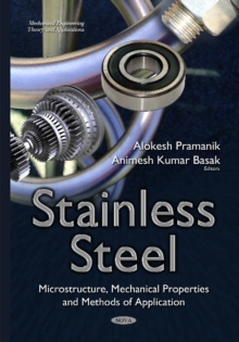 Stainless Steel : Microstructure, Mechanical Properties & Methods of Application, Hardback Book