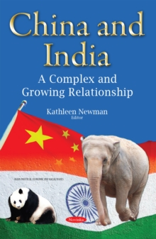 China & India : A Complex & Growing Relationship, Paperback Book