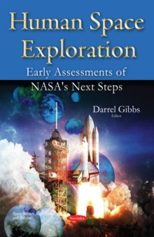 Human Space Exploration : Early Assessments of Nasa's Next Steps, Paperback Book
