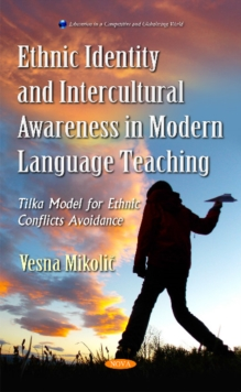 Ethnic Identity & Intercultural Awareness in Modern Language Teaching : Tilka Model for Ethnic Conflicts Avoidance, Hardback Book