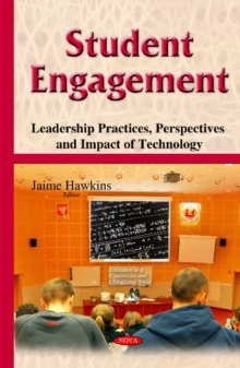 Student Engagement : Leadership Practices, Perspectives & Impact of Technology, Hardback Book