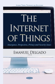 Internet of Things : Emergence, Perspectives, Privacy & Security Issues, Hardback Book
