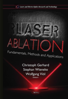 Laser Ablation : Fundamentals, Methods & Applications, Hardback Book