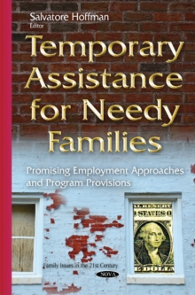 Temporary Assistance for Needy Families : Promising Employment Approaches & Program Provisions, Hardback Book