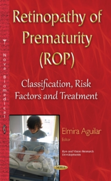 Retinopathy of Prematurity (ROP) : Classification, Risk Factors & Treatment, Hardback Book