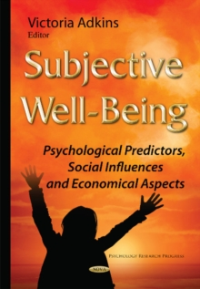 Subjective Well-Being : Psychological Predictors, Social Influences & Economical Aspects, Hardback Book