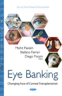 Eye Banking : Changing Face of Corneal Transplantation, Hardback Book