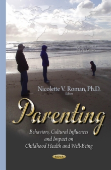 Parenting : Behaviors, Cultural Influences & Impact on Childhood Health, Hardback Book