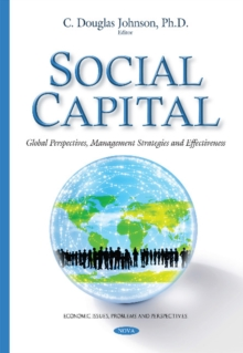 Social Capital : Global Perspectives, Management Strategies & Effectiveness, Hardback Book