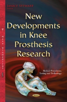 New Developments in Knee Prosthesis Research, Hardback Book