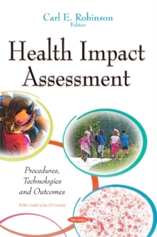 Health Impact Assessment : Procedures, Technologies & Outcomes, Paperback Book