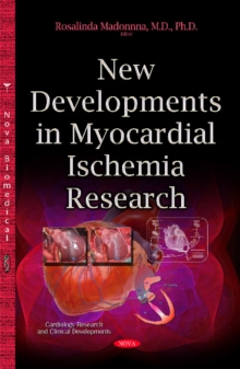New Developments in Myocardial Ischemia Research, Hardback Book