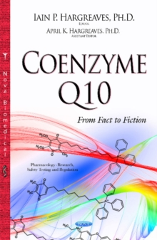 Coenzyme Q10 : From Fact to Fiction, Hardback Book