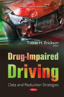 Drug-Impaired Driving : Data & Reduction Strategies, Hardback Book