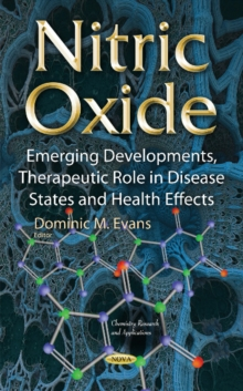 Nitric Oxide : Emerging Developments, Therapeutic Role in Disease States & Health Effects, Hardback Book