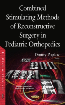Combined Stimulating Methods of Reconstructive Surgery in Pediatric Orthopedics, Hardback Book