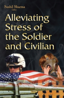 Alleviating Stress of the Soldier & Civilian, Hardback Book