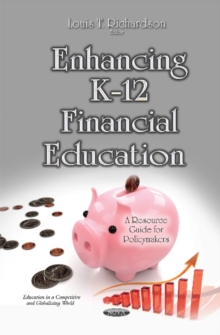 Enhancing K-12 Financial Education : A Resource Guide for Policymakers, Hardback Book