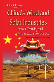 Chinas Wind & Solar Industries : Issues, Trends & Implications for the U.S., Hardback Book