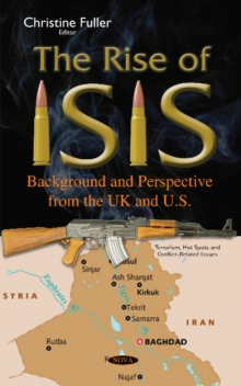 Rise of ISIS : Background & Perspective from the UK & U.S., Hardback Book