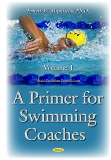 Primer for Swimming Coaches : Volume 1: Physiological Foundations, Hardback Book