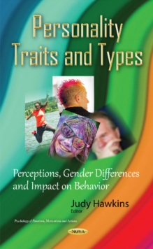 Personality Traits & Types : Perceptions, Gender Differences & Impact on Behavior, Hardback Book