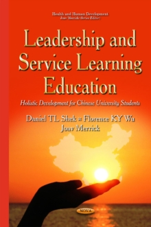 Leadership & Service Learning Education : Holistic Development for Chinese University Students, Hardback Book