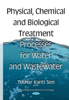 Physical Chemical & Biological Treatment Processes for Water & Wastewater, Hardback Book