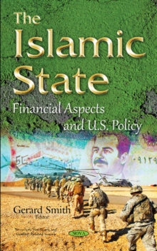 Islamic State : Financial Aspects & U.S. Policy, Hardback Book