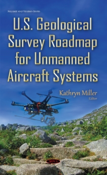 U.S. Geological Survey Roadmap for Unmanned Aircraft Systems, Hardback Book