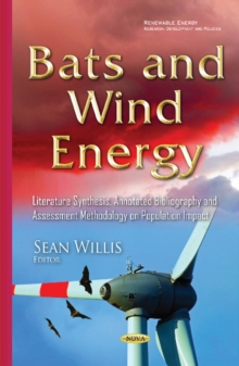Bats & Wind Energy : Literature Synthesis, Annotated Bibliography & Assessment Methodology on Population Impact, Hardback Book