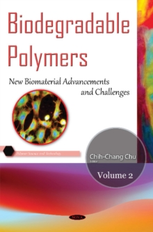 Biodegradable Polymers : Volume 2: New Biomaterial Advancement & Challenges, Hardback Book