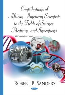 Contributions of African American Scientists to the Fields of Science, Medicine & Inventions, Hardback Book