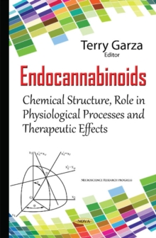 Endocannabinoids : Chemical Structure, Role in Physiological Processes & Therapeutic Effects, Hardback Book