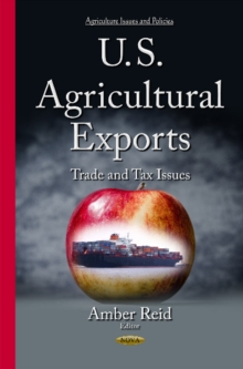 U.S. Agricultural Exports : Trade & Tax Issues, Hardback Book