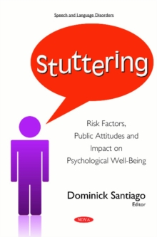 Stuttering : Risk Factors, Public Attitudes & Impact on Psychological Well-Being, Hardback Book