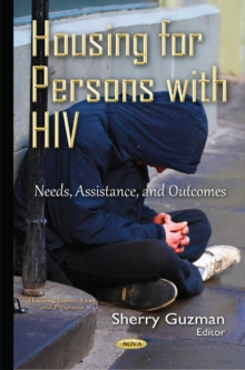 Housing for Persons with HIV : Needs, Assistance, & Outcomes, Hardback Book