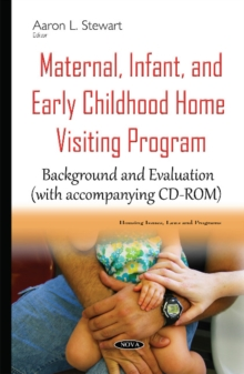 Maternal, Infant, & Early Childhood Home Visiting Program : Background & Evaluation, Hardback Book