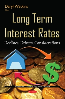 Long Term Interest Rates : Declines, Drivers, Considerations, Paperback Book