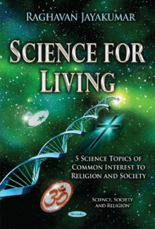 Science for Living : 5 Science Topics of Common Interest to Religion & Society, Paperback Book