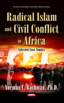 Radical Islam & Civil Conflict in Africa : Selected Case Studies, Hardback Book